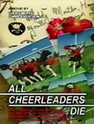 Все болельщицы умрут (All Cheerleaders Die) (1999)