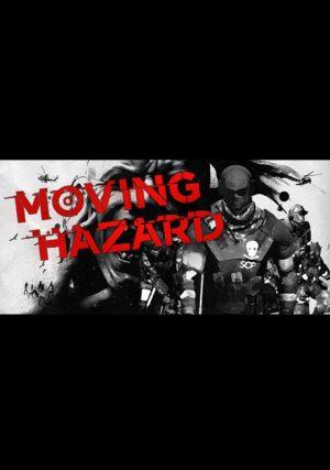 Moving Hazard